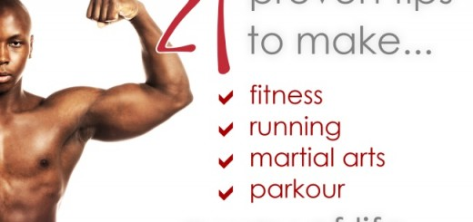 21 proven tips to make fitness, running, martial arts and parkour a way of life