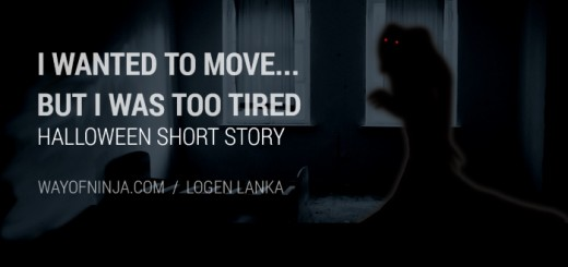Short Story: I Wanted To Move But I Was Too Tired